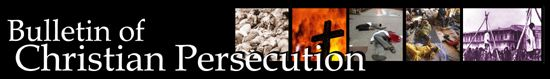 bullitin of Christian persecution banner