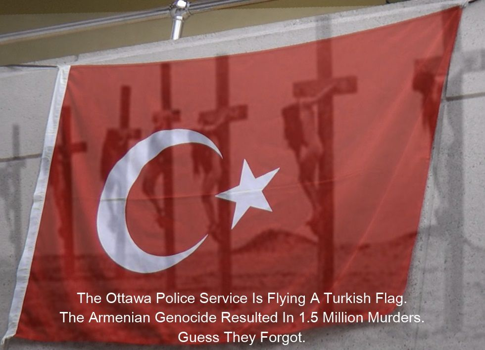 ottawa police services flying a turkish flag armenian genocide
