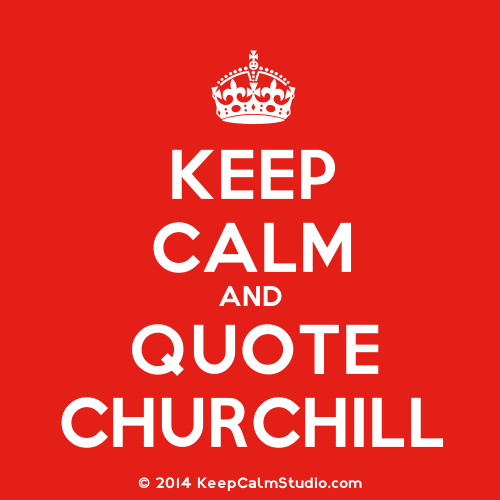 KeepCalmStudio.com-[Crown]-Keep-Calm-And-Quote-Churchill